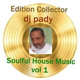 DISQUE D'OR SOULFUL HOUSE MUSIC VOL 1..DJ PADY