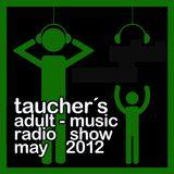 taucher's adult-music radioshow may 2012