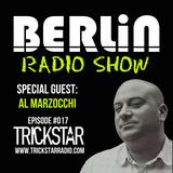 LIVE - Berlin Radio Show w/ Al Marzocchi - 017 - Trickstar Radio