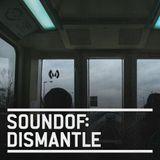 SoundOf: Dismantle