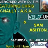 Energised With DJ Tim Featuring Chris Mcnally & Sam Ashton - 19/7/14/ - 103.2 Preston fm