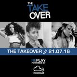 THE TAKEOVER // 21.07.16