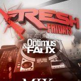 Kid Optimus & Faux - Fresh Fridays LIVESET