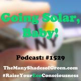 #1529: Going solar, baby!