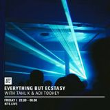 Everything But Ecstasy w/ Tahl K & Adi Toohey - 14th April 2017