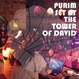 PURIM SET AT THE TOWER OF DAVID- 16/03/14