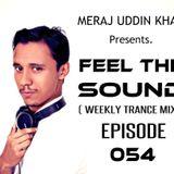 Meraj Uddin Khan Pres. Feel The Sound Ep. 054