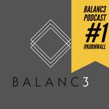 Balanc3 Podcast #1 Kornwall