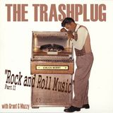 *The Trashplug* presents 'Rock And Roll Music' A Tribute To Chuck Berry Part II