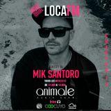 Animale Radio Show x Mik Santoro @ Loca Fm Ibiza (Chapter 13) Presented by Shome