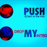 Dj Bart - Drop & Push My Intro In The Mix (01.02.2018)