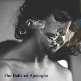 Our Battered Apologies