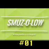 Smuz-O-Low NO1 [2018.02.22.]