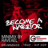 Become_A_Warrior - Minimix Series (Mixed by Raveael)