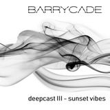 deepcast III sunset vibes