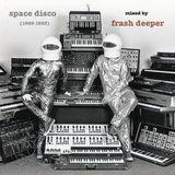 FRASH DEEPER sesión SPACE DISCO (1969-1983)