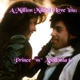 """A Million Miles(I Love You)"" Prince vs Apollonia 6"
