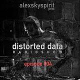 Distorted Data Radio 004