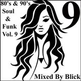 Mixed By Blick - 80's & 90's Soul And Funk Mix 9