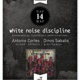 white noise discipline by Antonio Cortes & Dino Sabalis 14.03.2014