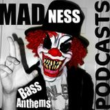 BASS ANTHEMS 2  - MADNESS PODCASTS #