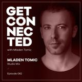 Get Connected with Mladen Tomic - 062 - Studio Mix