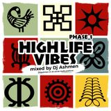 High Life Vibes Phase One (Mixed By DJ Ashmen)