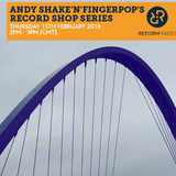 Andy Shake'N'Fingerpop's Record Shop Series 15th February 2018