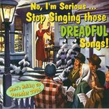Stop Singing Those Dreadful Songs! (2006) COMPLETE