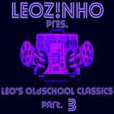 LEOZ!NHO pres. Leo's Oldschool Classics part. 3 (LEOZ!NHO Podcast 09/2015)