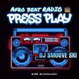 AFRO BEATZ RADIO DJ SMOOVE SKI