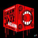 Talkin all that Jazz Again  - jazz re:freshed mix by Dj TopRock
