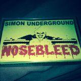 Simon Underground - Nosebleed [Nosebleed Mixtape]