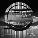 "Cold Transmission and Palais Ideal present ""COLD PROGRAMME"""