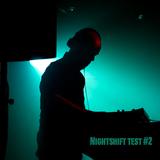Nightshift #2