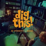 [BFF] Dig This! (w/ Spinnerty & Bozak) 1/16/14