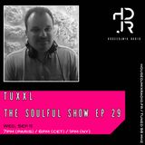 HDJR pres. TuXxL - The Soulful Show Ep 29