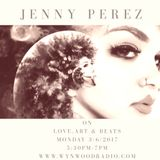 Love, Art and Beats Featuring Visual Artist, Jenny Perez Art 3/6/2017