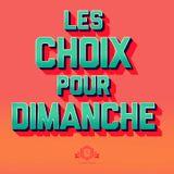 Les Choix Pour Dimanche (Featured now on SoundLogik) {9}