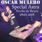 Oscar Mulero - Live @ Special Astra Noche De Reyes (05.01.2005)