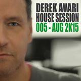 Derek Avari House Session 005 | August 2015