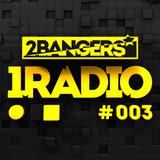 2Bangers 1Radio #003