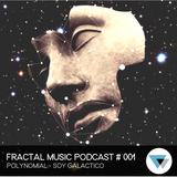 Fractal Music Podcast # 001 Polynomial - Soy Galáctico
