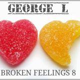 George L - Broken Feelings 8