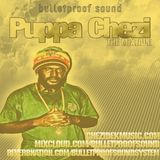 Chezidek ls. Bulletproof Sound - Puppa Chezi - The Mixtape