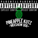 The Pineapple Kutz Mixshow 006