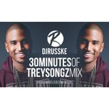 @DJRUSSKE - #30MinutesOfTreySongz M1X(PROMOTIONAL USE ONLY)
