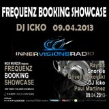 Frequenz Booking Showcase - Guest Dj Icko 09.04.2013