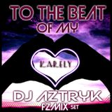 TO THE BEAT OF MY HEART - DJ AZTRYK (FZMIX)