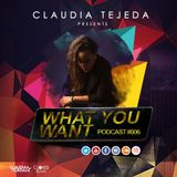 CLAUDIA TEJEDA · 'WHAT YOU WANT' PODCAST 006 · 2017